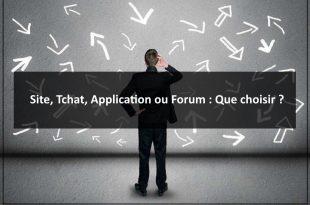 Site, Tchat, Application ou Forum - Que choisir